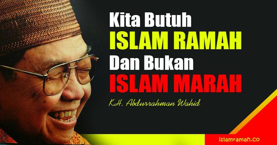 Kita Butuh Islam Ramah Bukan Islam Marah
