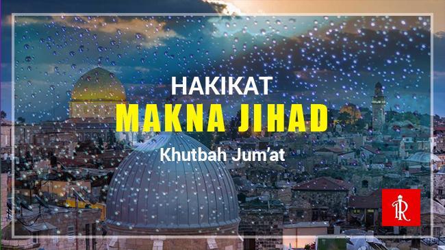 Hakikat Makna Jihad- IslamRamah