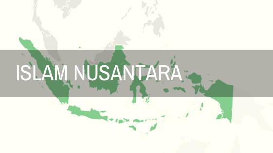 Islam Nusantara Kebanggaan Masyarakat Global-islamramah.co