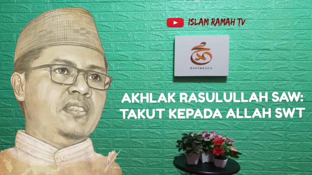 Akhlak Rasulullah SAW-Takut Kepada Allah SWT-IslamRamah.co