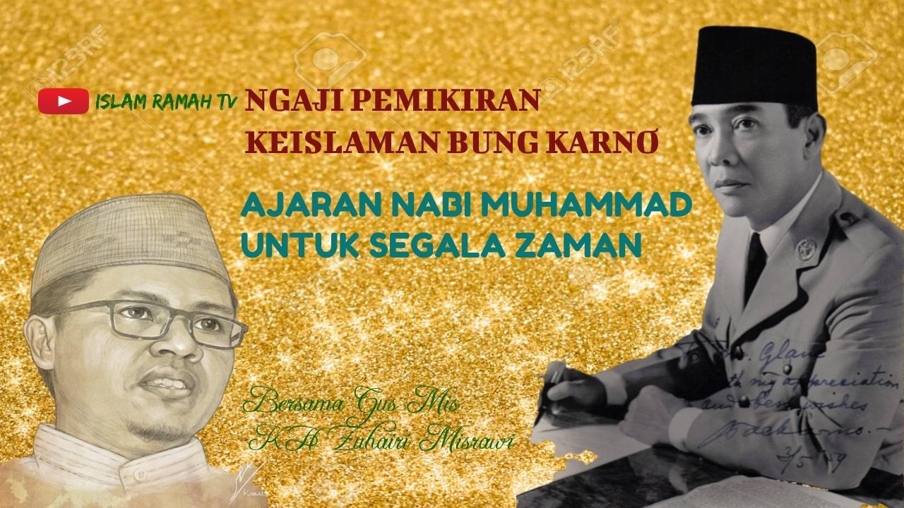 Bung Karno- Ajaran Nabi Muhammad Saw untuk Segala Zaman-IslamRamah.co