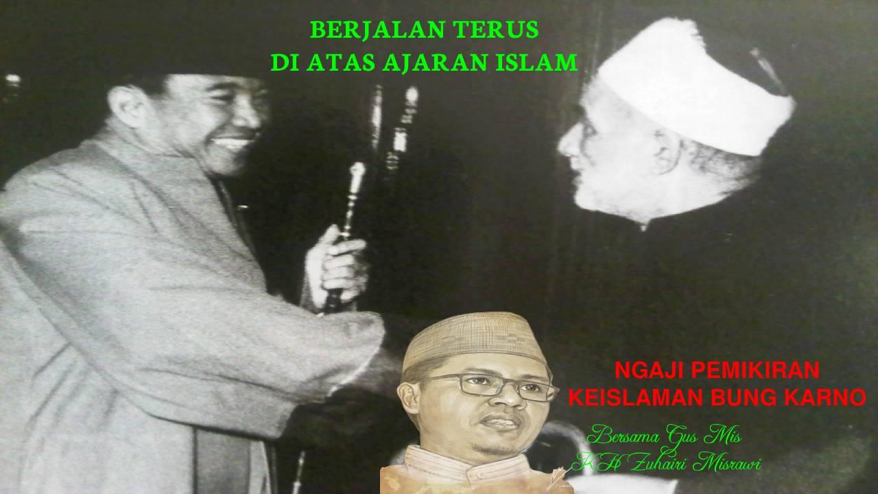 Bung Karno-Berjalan Terus di Atas Ajaran Islam-IslamRamah.co