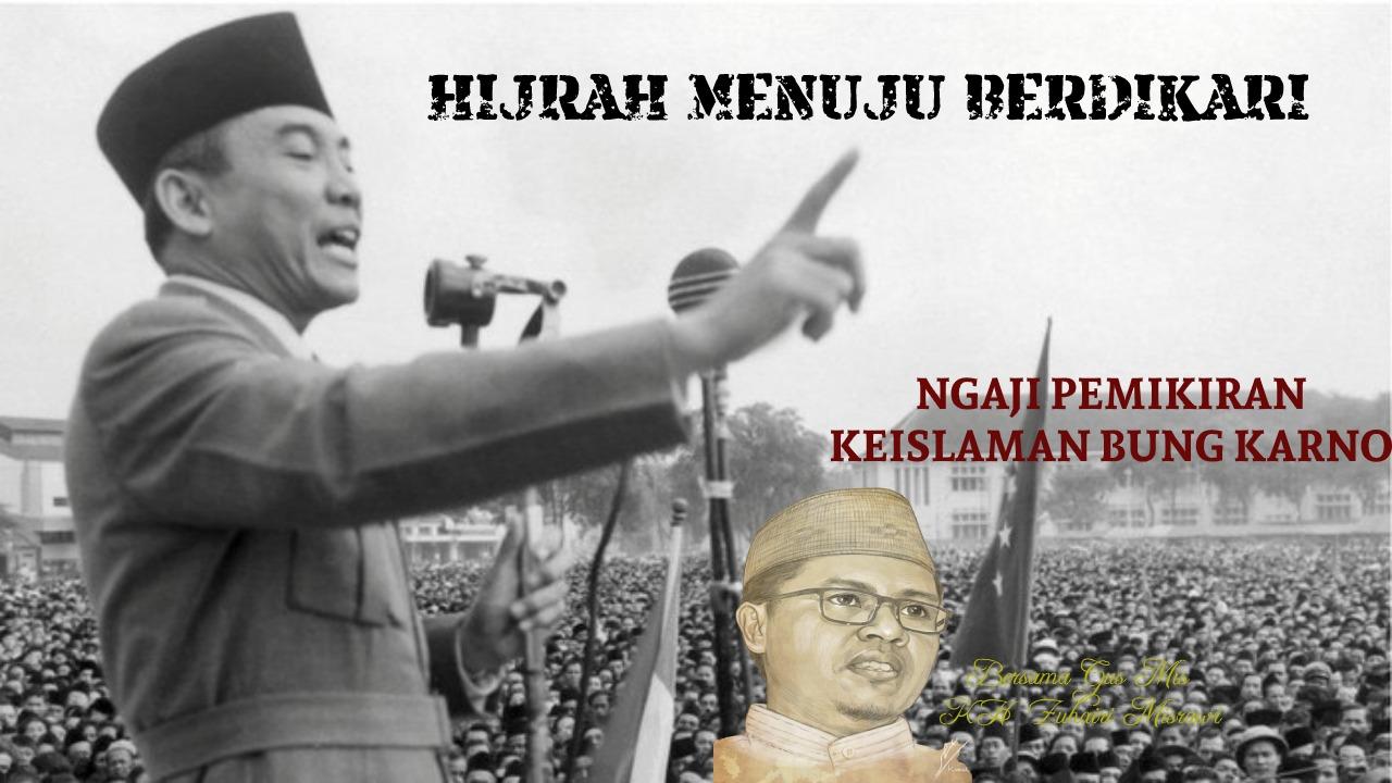 Bung Karno-Hijrah Menuju Berdikari-IslamRamah.co