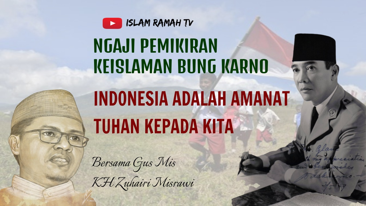 Bung Karno- Indonesia adalah Amanat Tuhan Kepada Kita-IslamRamah.co