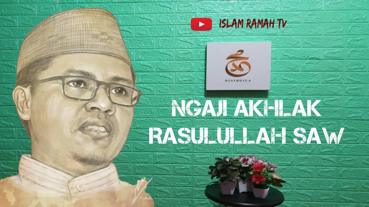 Ngaji Akhlak Rasulullah Saw-IslamRamah.co