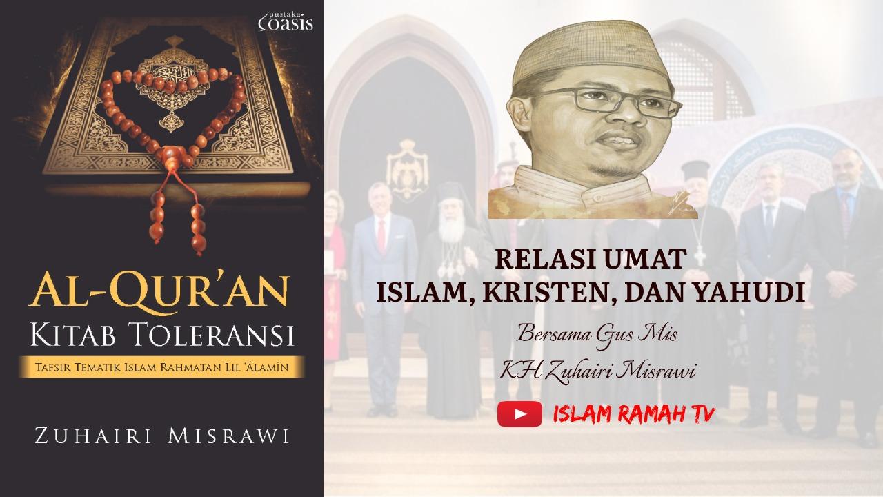 Toleransi-Relasi Umat Islam, Kristen dan Yahudi-IslamRamah.co