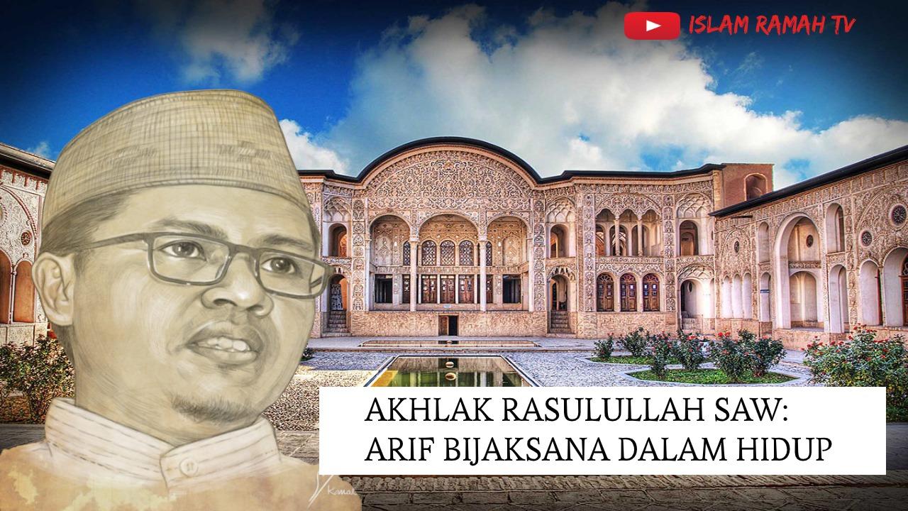 Akhlak Rasulullah SAW-Arif dan Bijaksana dalam Hidup-IslamRamah.co