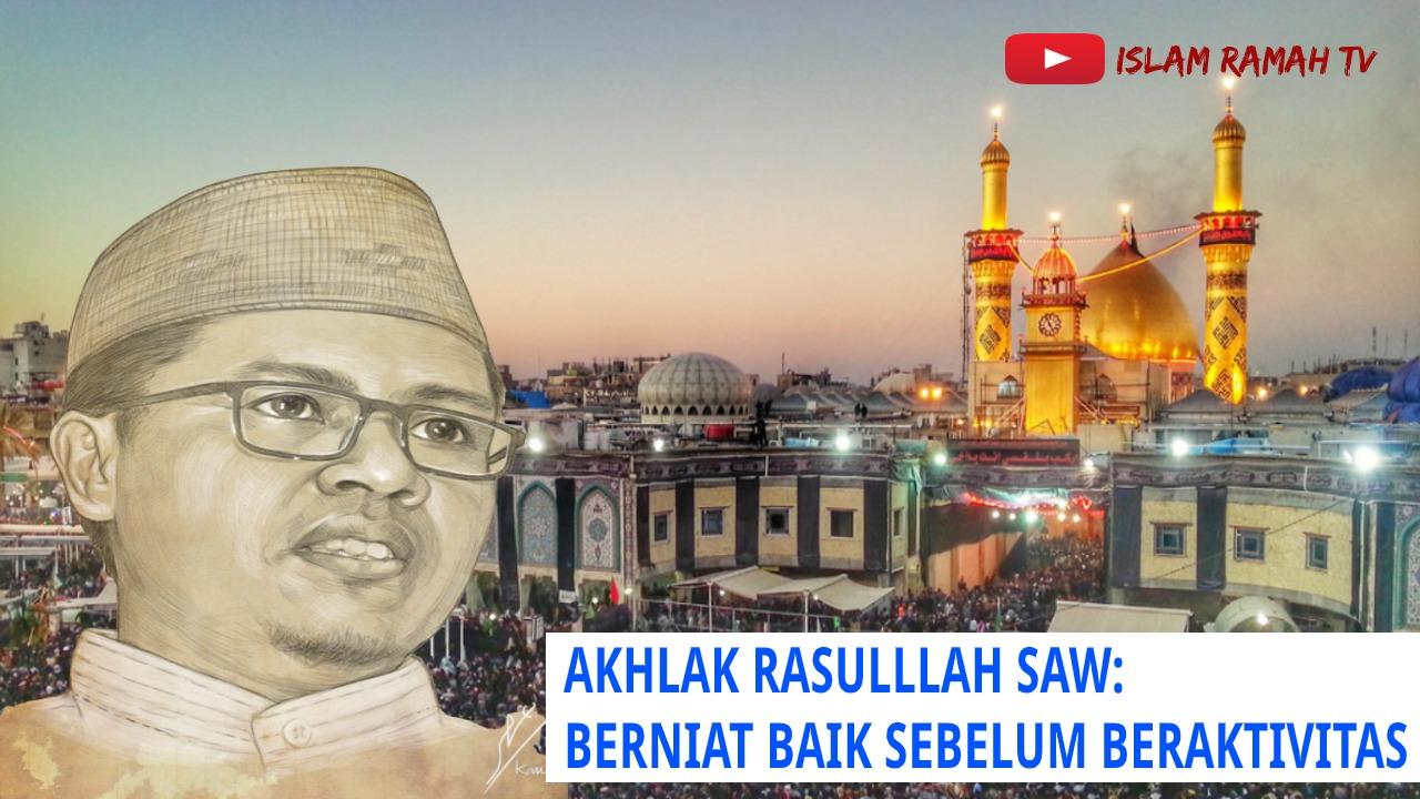 Akhlak Rasulullah SAW-Berniat Baik Sebelum Beraktivitas-IslamRamah.co