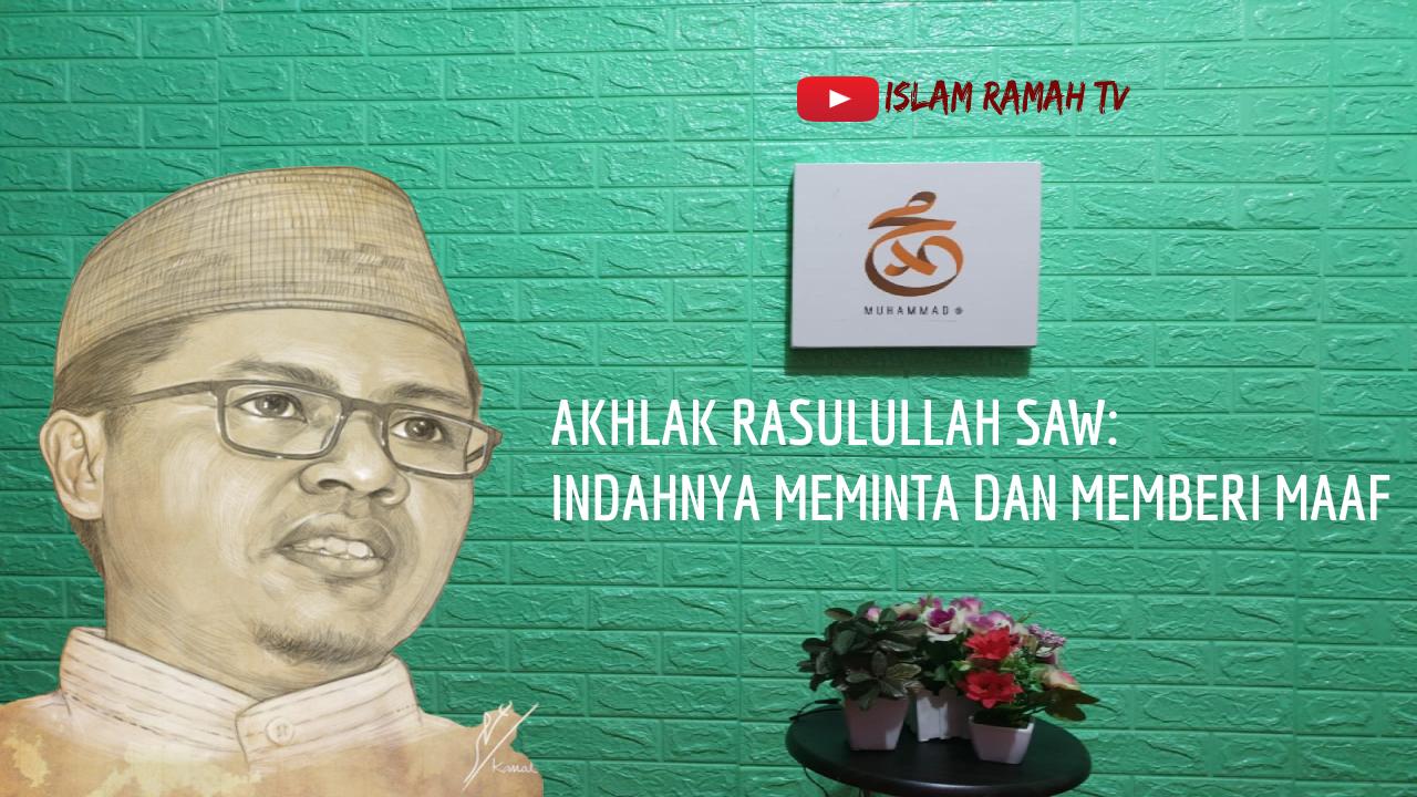 Akhlak Rasulullah SAW-Indahnya Meminta dan Memberikan Maaf-IslamRamah.co