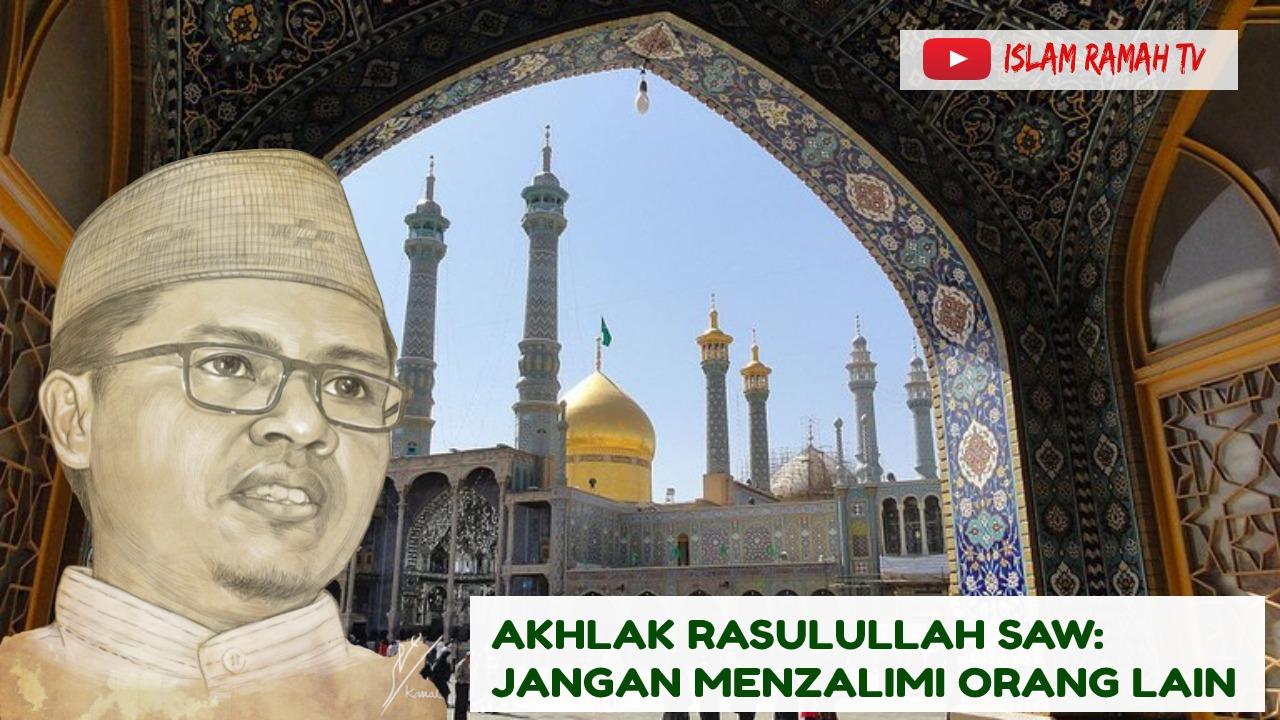 Akhlak Rasulullah SAW-Jangan Menzalimi Orang Lain-IslamRamah.co
