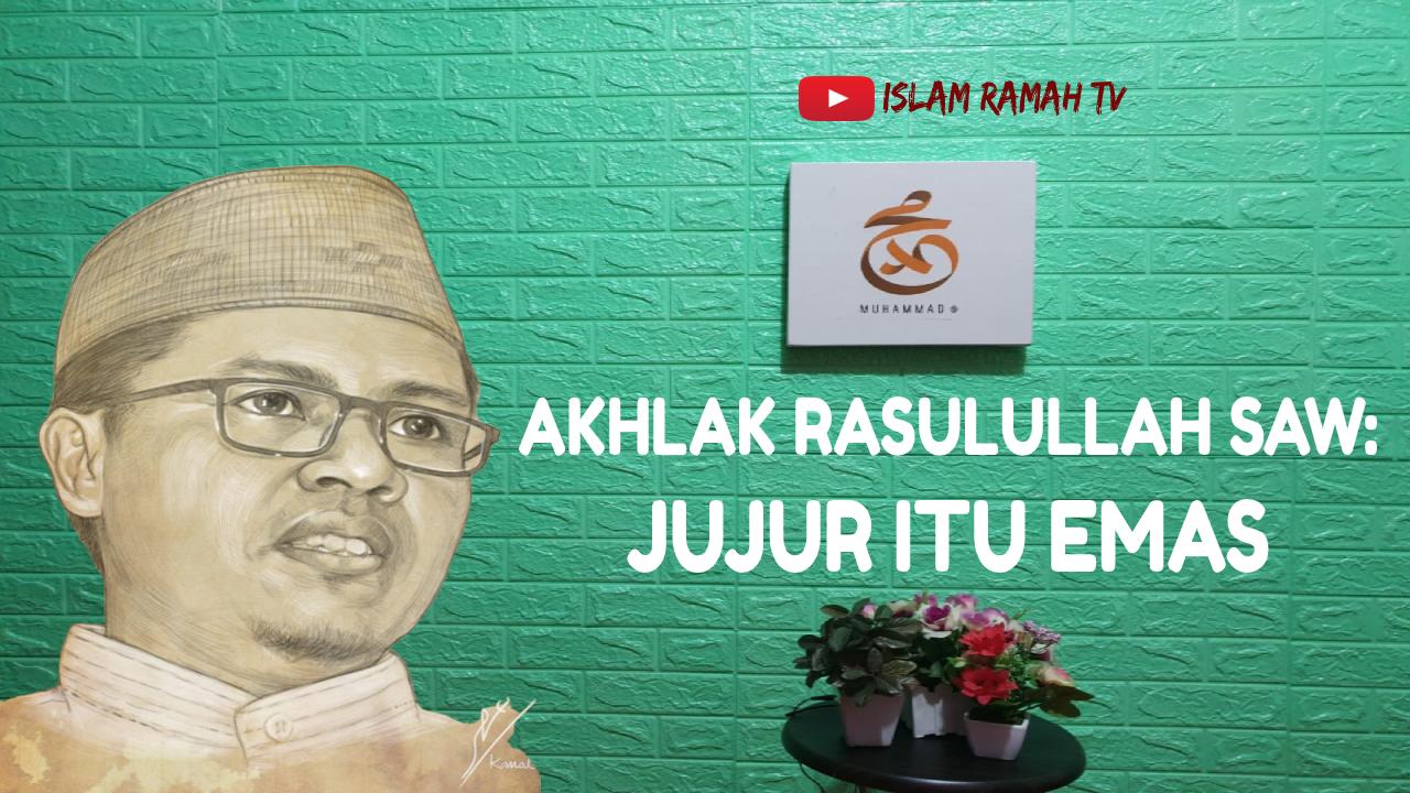 Akhlak Rasulullah SAW-Jujur Itu Emas-IslamRamah.co