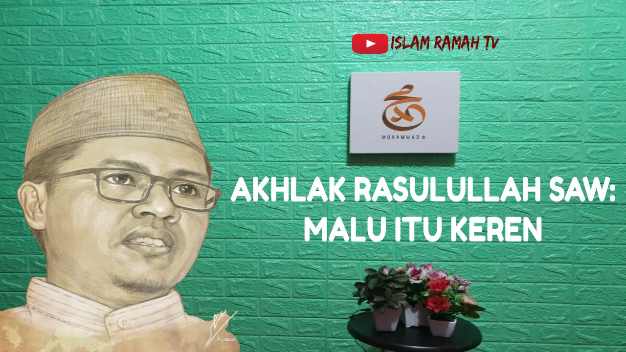 Akhlak Rasulullah SAW-Malu Itu keren-IslamRamah.co