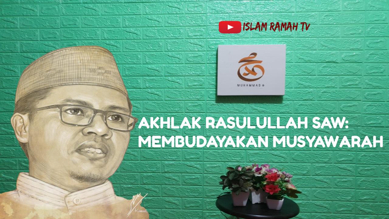 Akhlak Rasulullah SAW-Membudayakan Musyawarah-IslamRamah.co
