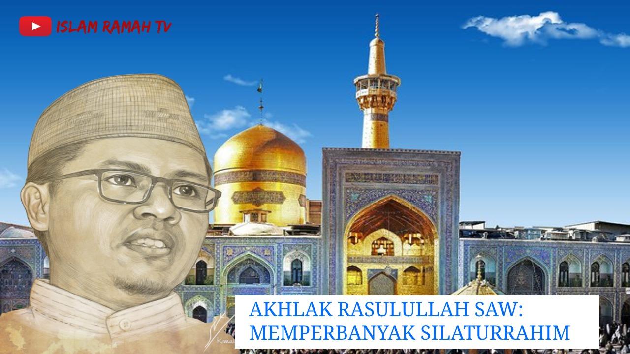 Akhlak Rasulullah SAW-Memperbanyak Silaturrahim-IslamRamah.co