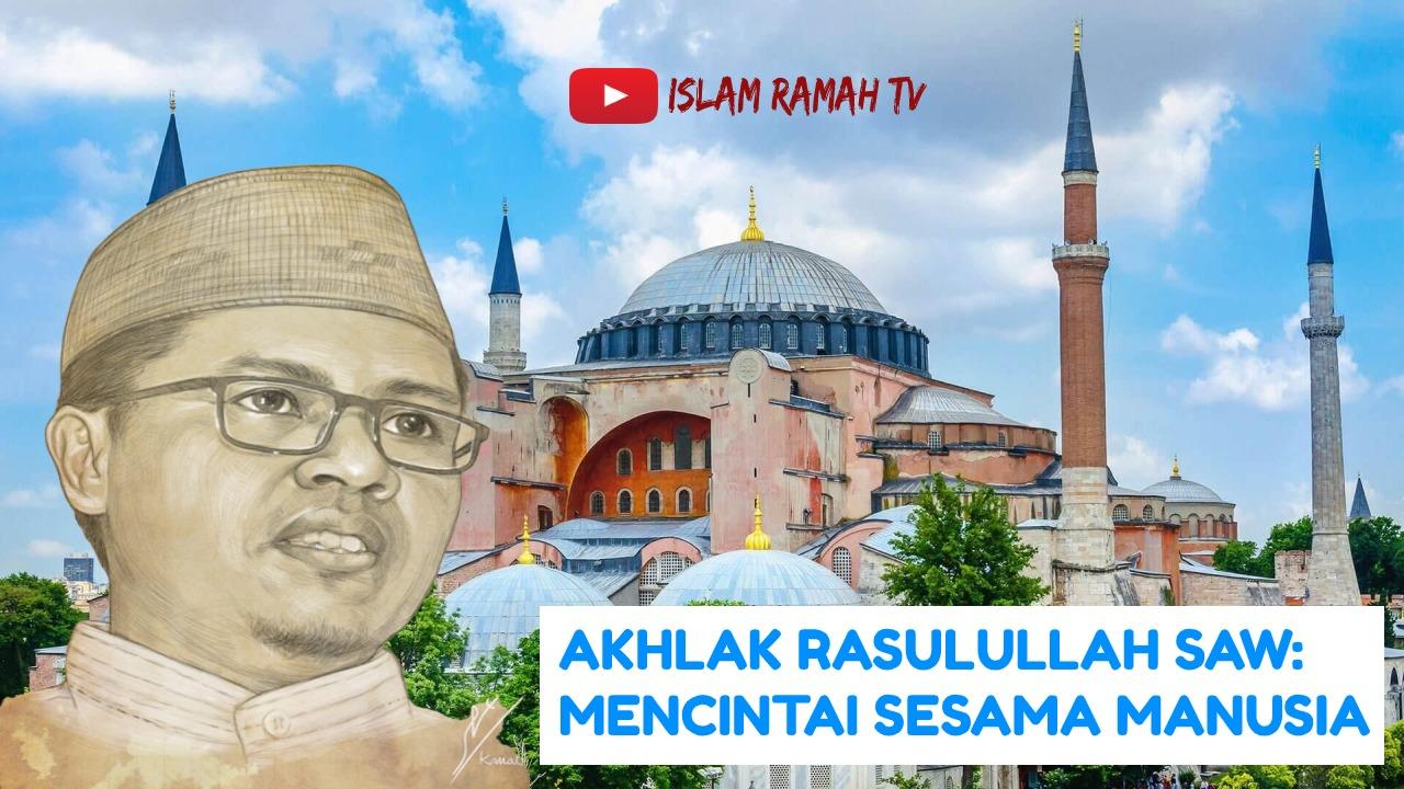 Akhlak Rasulullah SAW-Mencintai Sesama Manusia-IslamRamah.co