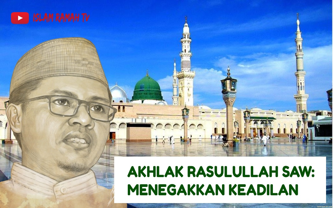 Akhlak Rasulullah SAW- Menegakkan Keadilan-IslamRamah.co