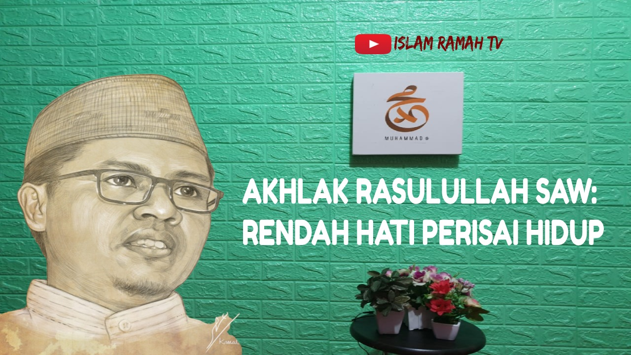 Akhlak Rasulullah SAW- Rendah Hati Perisai Hidup-IslamRamah.co