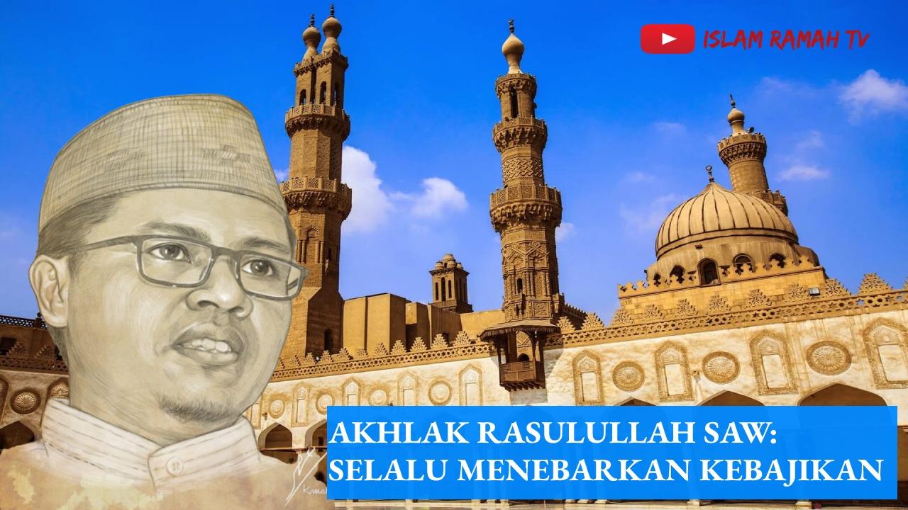 Akhlak Rasulullah SAW- Selalu Menebarkan Kewajiban-IslamRamah.co