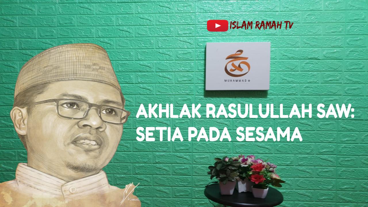 Akhlak Rasulullah SAW-Setia Pada Sesama-IslamRamah.co
