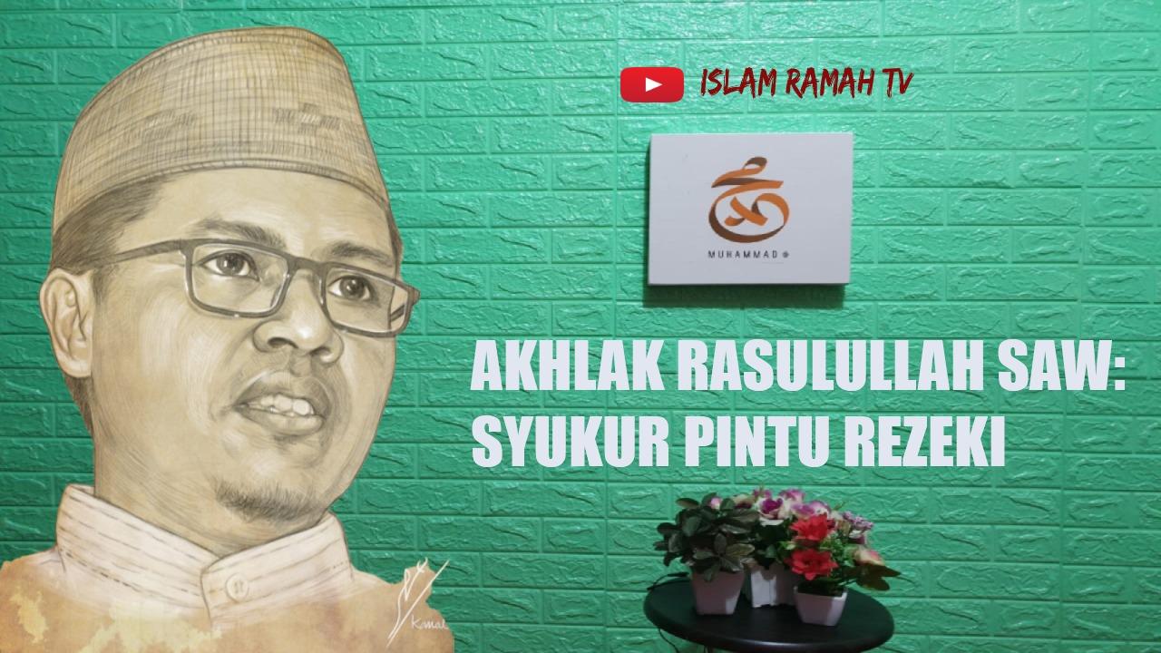 Akhlak Rasulullah SAW-Syukur Pintu Rizki-IslamRamah.co