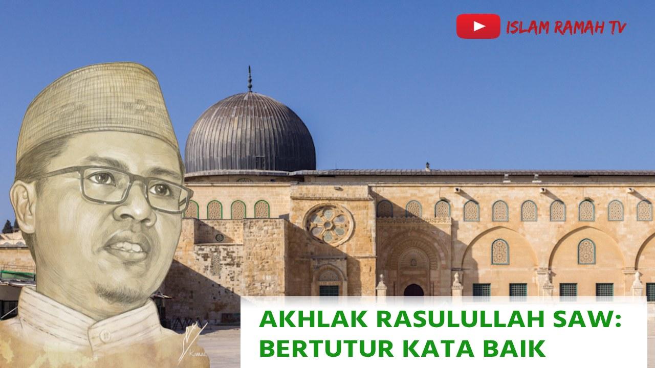 Akhlak Rasulullah SAW- Bertutur Kata Baik-IslamRamah.co