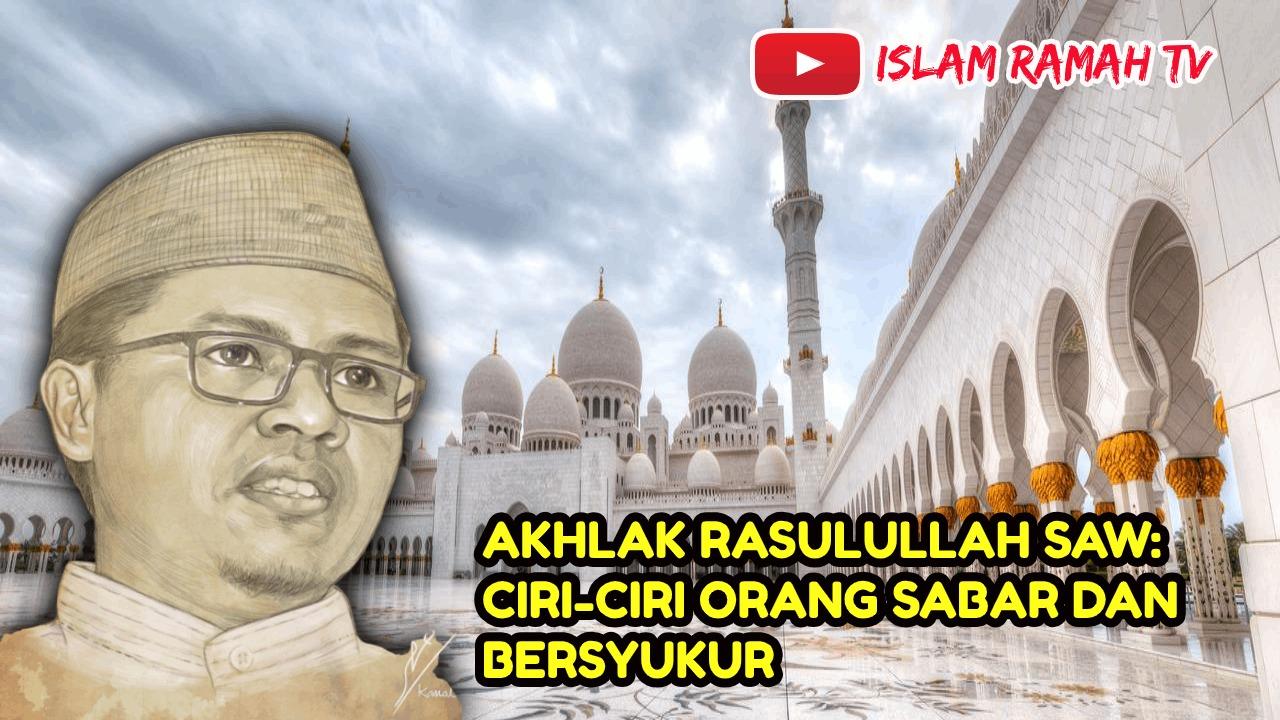 Akhlak Rasulullah SAW-Ciri-ciri Orang Bersabar dan Bersyukur-IslamRamah.co