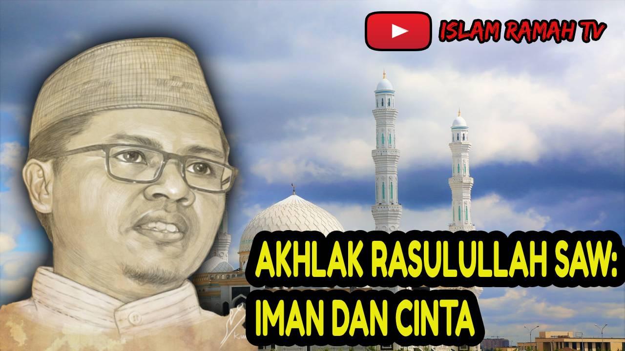Akhlak Rasulullah SAW- Iman dan CInta-IslamRamah.co