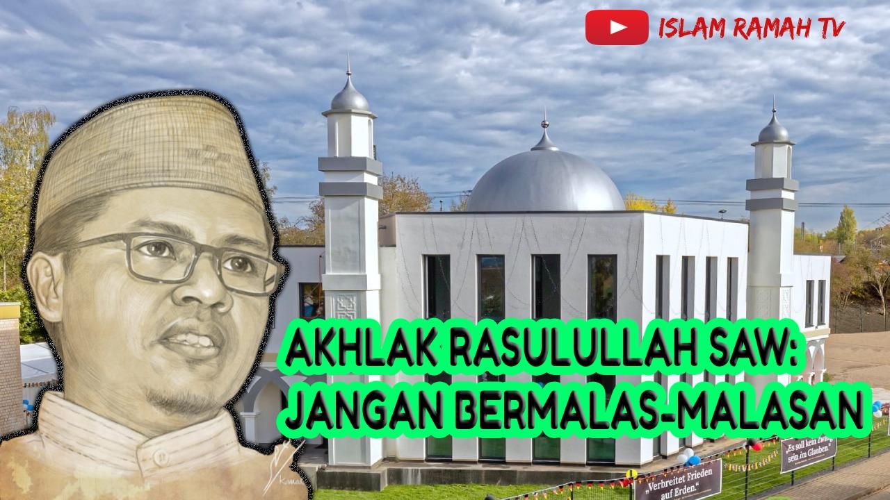 Akhlak Rasulullah SAW-Jangan Bermalas-Malasan-IslamRamah.co