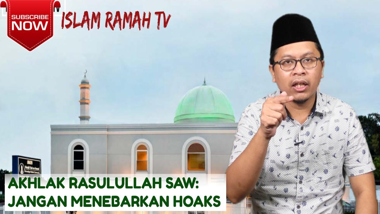 Akhlak Rasulullah SAW-Jangan Menebarkan Hoaks-IslamRamah.co