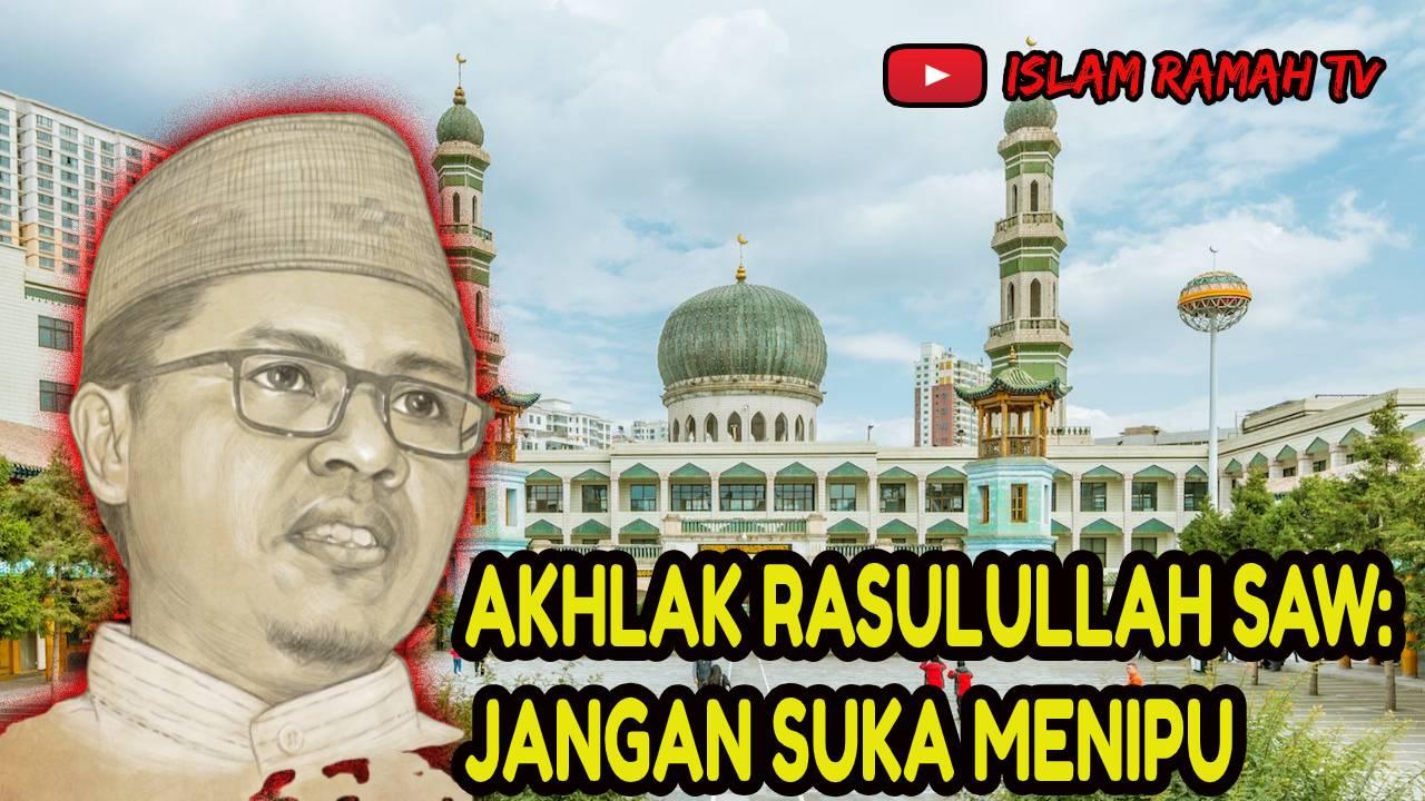 Akhlak Rasulullah SAW-Jangan Suka Menipu-IslamRamah.co