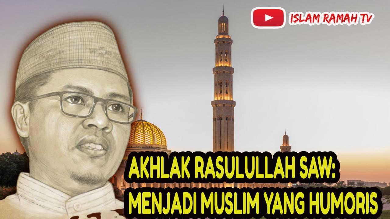Akhlak Rasulullah SAW-Menjadi Muslim yang Humoris-IslamRamah.co