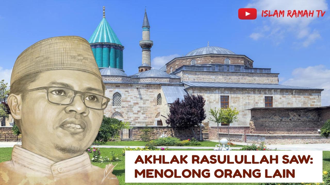 Akhlak Rasulullah SAW- Menolong Orang Lain-IslamRamah.co
