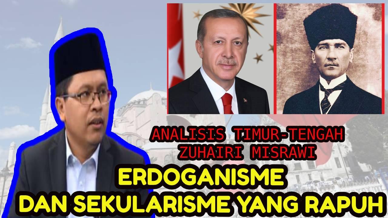 Analisis Timur Tengah- Erdoganisme dan Sekularisme yang Rapuh-IslamRamah.co