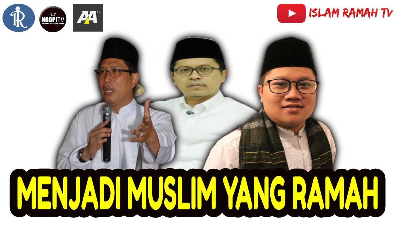 Menjadi Muslim yang Ramah (Part 1)-IslamRamah.co