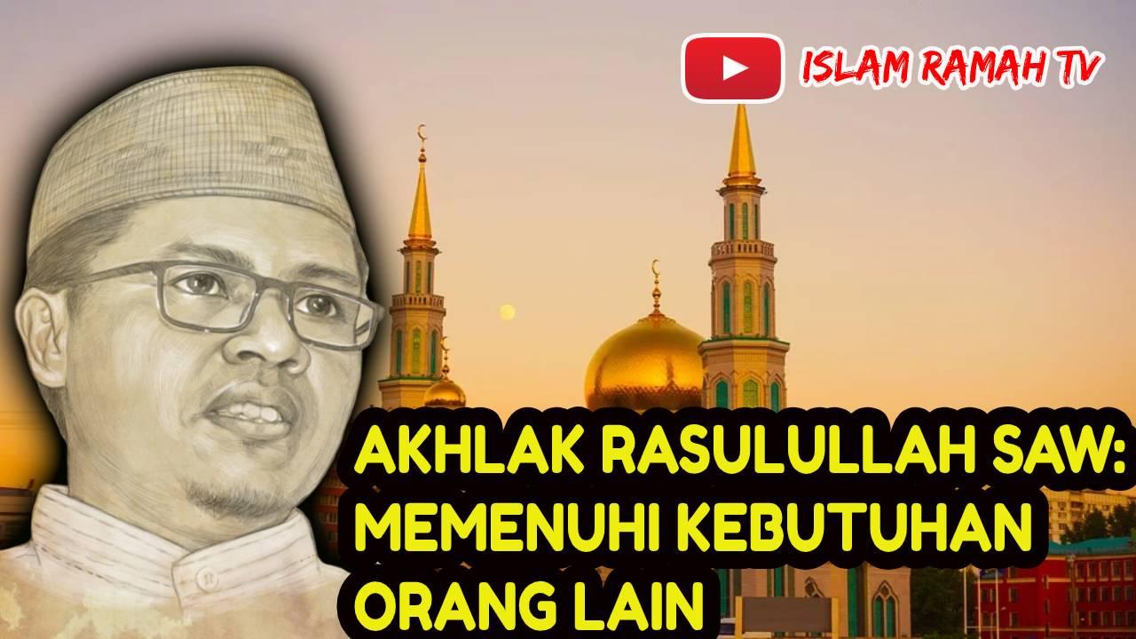 Akhlak Rasulullah SAW- Memenuhi Kebutuhan Orang Lain-IslamRamah.co